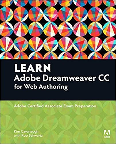 Learn Adobe Dreamweaver CC for Web Authoring: Adobe Certified Associate Exam Preparation (Adobe Certified Associate (ACA)) by Kim Cavanaugh (2016-01-30)