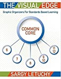 The Visual Edge: Graphic Organizers for Standards Based Learning