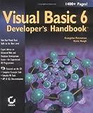 Visual Basic 6 Developer's Handbook, Evangelos Petroutsos and Kevin Hough, 0782122833