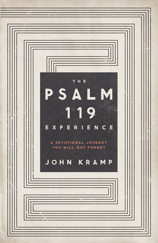 The Psalm 119 Experience: A Devotional Journey You Will Not Forget pdf