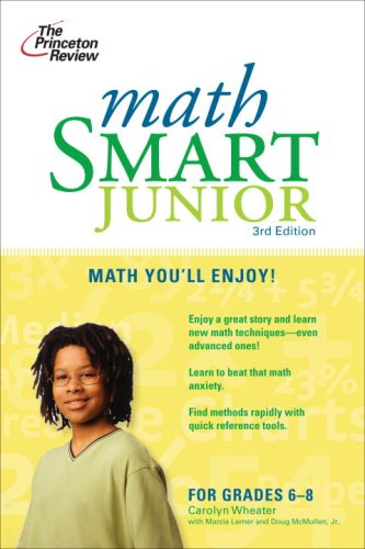 Read Online Math Smart Junior, 3rd Edition (Smart Juniors Guide for Grades 6 to 8) PDF