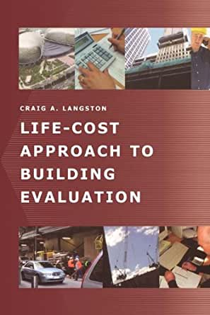 Life cost approach to building evaluation craig langston for Langston builders