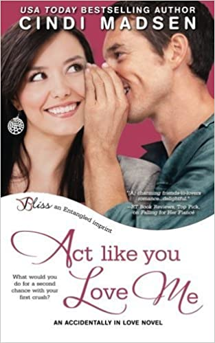 Book Act Like You Love Me by Cindi Madsen (2014-04-30)