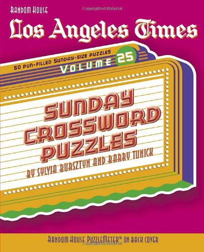 Los Angeles Times Sunday Crossword Puzzles, Volume 25 (The Los Angeles Times)