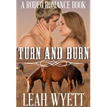 Turn and Burn: (Sweet Clean Cowboy Romance): Short Reads Clean Romance (Rodeo Romance Book 1)