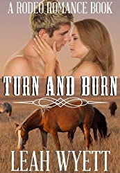 Turn and Burn (Contemporary Cowboy Romance) (Rodeo Romance Book 1)
