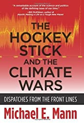 By Michael E. Mann The Hockey Stick and the Climate Wars: Dispatches from the Front Lines