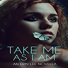 Take Me As I Am Audiobook by Erin Lee Narrated by Mia DuBois