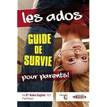 ADOS (LES) : GUIDE DE SURVIE POUR PARENTS