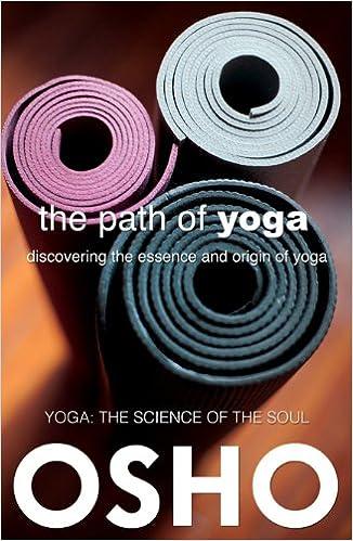 The Path Of Yoga Discovering Essence And Origin Osho Classics Amazonin International Foundation Books
