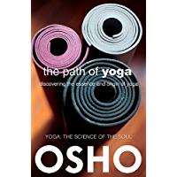The Path of Yoga: Discovering the Essence and Origin of Yoga (OSHO Classics Book 1)