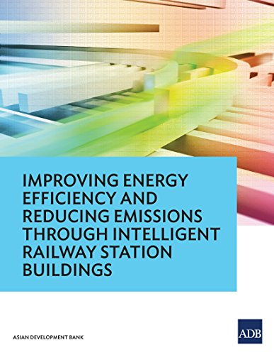 Improving Energy Efficiency and Reducing Emissions through Intelligent Railway Station Buildings (China Station Railway)