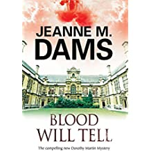 Blood Will Tell: A cozy mystery set in Cambridge, England (A Dorothy Martin Mystery)