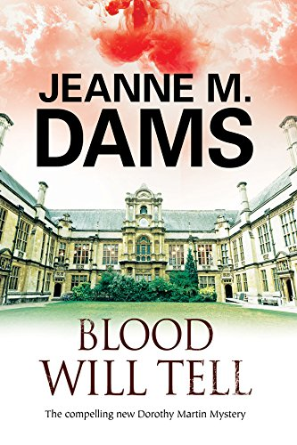Blood Will Tell: A cozy mystery set in Cambridge, England (A Dorothy Martin Mystery Book 17)
