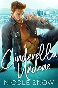 Cinderella Undone by [Snow, Nicole]