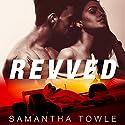 Revved: Revved Series, Book 1 Hörbuch von Samantha Towle Gesprochen von: Lulu Russell