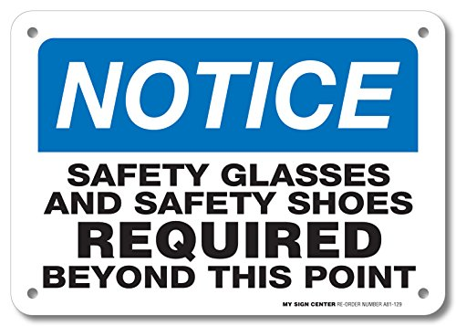Notice Safety Glasses and Safety Shoes Required Beyond This Point Sign - 10