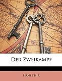 Der Zweikampf (German Edition), Hans Fehr, 1149051310