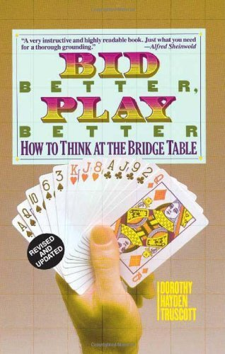 Bid Better Play Better: How to Think at the Bridge Table by Dorothy Hayden Truscott (4-Feb-2008) Paperback