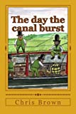 The Day the Canal Burst, Chris Brown, 1470169908