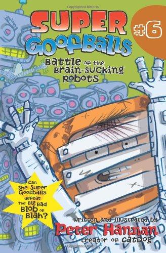 Read Online Super Goofballs, Book 6: Battle of the Brain-Sucking Robots pdf epub