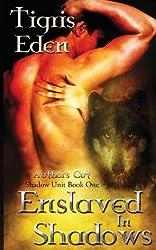 Enslaved In Shadows (Shadow Unit)