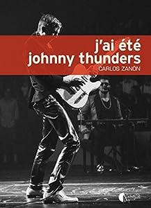 """Afficher """"J'ai été Johnny Thunders"""""""