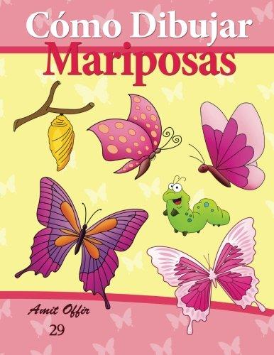Cómo Dibujar: Mariposas: Libros de Dibujo (Cómo Dibujar Comics) (Volume 29) (Spanish Edition)