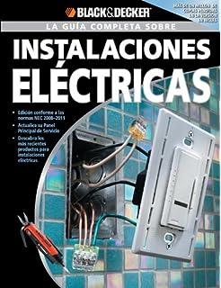 La Guia Completa sobre Instalaciones Electricas/ The Complete Guide to Wiring: Edicion Revisada Conforme