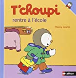 T Choupi Rentre A L Ecole (French Edition)