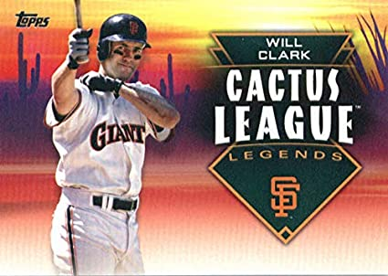 36b7a6d2c 2019 Topps Cactus League Legends #CLL-17 Will Clark San Francisco Giants  Baseball Card