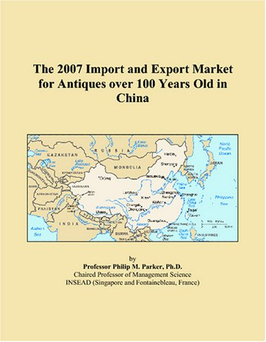 The 2007 Import and Export Market for Antiques over 100 Years Old in China PDF