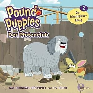 Der Schrottplatz-König (Pound Puppies 2) Hörspiel