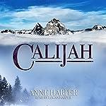 Calijah | Anne Harper