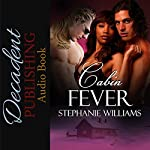 Cabin Fever | Stephanie Williams