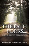 The Path Forks Is Life by Destiny or by Choice?, Mystery Moon Shadow, 1432720511