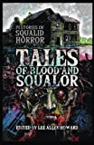 img - for Tales of Blood and Squalor: 14 Stories of Squalid Horror book / textbook / text book