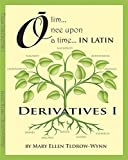 Olim, Once Upon a Time in Latin, Derivatives I
