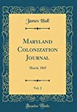 Maryland Colonization Journal, Vol. 2: March, 1845 (Classic Reprint)