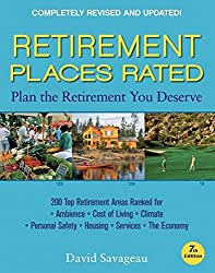 Retirement Places Rated: What You Need to Know to Plan the Retirement You Deserve (Places Rated series) by David Savageau (2007-09-11)