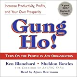img - for Gung Ho!: Turn On the People in Any Organization 1st (first) Edition by Blanchard, Kenneth, Bowles, Sheldon published by Random House Audio (2002) Audio CD book / textbook / text book