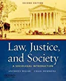 By Anthony Walsh, Craig Hemmens: Law, Justice, and Society: A Sociolegal Introduction Second (2nd) Edition