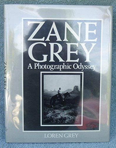 Zane Grey: A Photographic Odyssey
