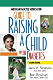 American Diabetes Association Guide to Raising a Child with Diabetes, Linda M. Siminerio and Jean Betschart, 1580400272