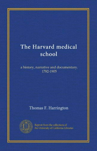 The Harvard medical school (v.2): a history, narrative and documentary. 1782-1905