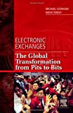 img - for Electronic Exchanges: The Global Transformation from Pits to Bits (He Elsevier and Iit Stuart Center for Financial Markets Press) book / textbook / text book