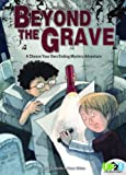 img - for Beyond the Grave: A Choose Your Own Ending Mystery Adventure (Up2u Adventures) book / textbook / text book