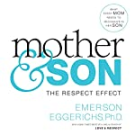 Mother and Son: The Respect Effect | Dr. Emerson Eggerichs