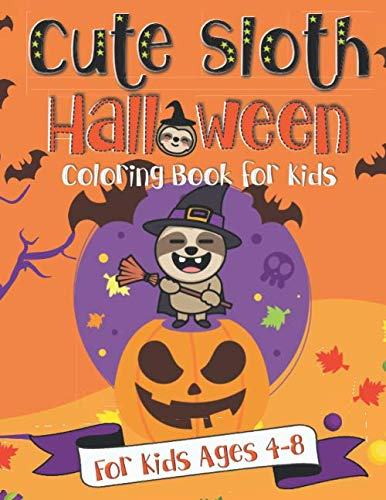 Cute Sloth Halloween Coloring Book for Kids: A Fun Gift Idea for Kids   Coloring Pages for Kids Ages ()