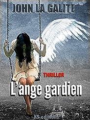 L'ange gardien: un thriller psychologique, un suspense magistral (French Edit